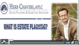 Herb Chavers What Is Estate Planning?